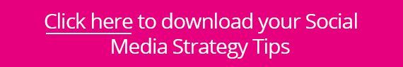 Click here to download your Social Media Strategy tips