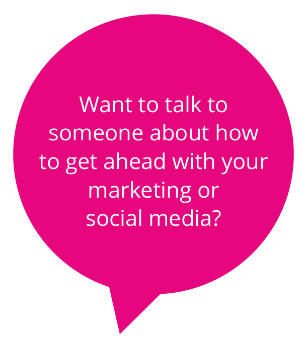 Want to talk to someone about how to get ahead with your marketing or social media?